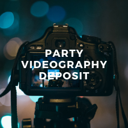 Party Videography Deposit